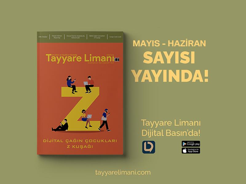 Tayyare Limanı Dergisi Mayıs-Haziran Sayısı Yayında